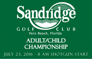 Adult / Child Championship @ Sandridge Golf Club | Vero Beach | Florida | United States
