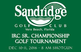 IRC Senior Golf Championship @ Sandridge Golf Club | Vero Beach | Florida | United States