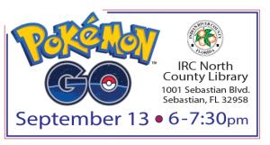 Pokémon Go! IRC North County Library @ North County Library | Sebastian | Florida | United States
