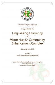 Flag Raising Ceremony at Victor Hart Sr. Community Enhancement Complex @ Victor Hart Sr. Community Enhancement Complex | Vero Beach | Florida | United States