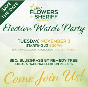 Election Watch Party by Eric Flowers for Sheriff @ Indian River County Fairgrounds